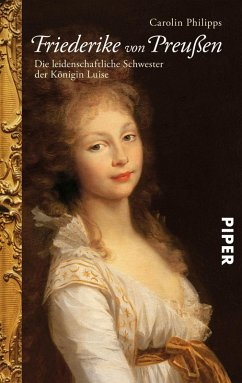 Friederike von Preußen (eBook, ePUB) - Philipps, Carolin