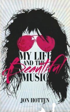 My Life And The Beautiful Music (eBook, ePUB) - Hotten, Jon