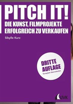 Pitch it! (eBook, PDF) - Kurz, Sibylle