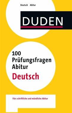 Duden - 100 Prüfungsfragen Abitur Deutsch (Mängelexemplar)
