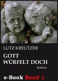 Gott würfelt doch - Abgrund (Band 1) (eBook, ePUB)