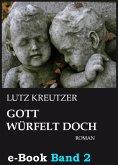 Gott würfelt doch - Untergang (Band 2) (eBook, ePUB)