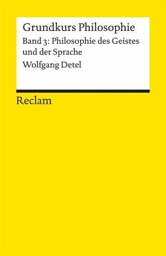 Grundkurs Philosophie 03. Philosophie des Geistes und der Sprache - Detel, Wolfgang