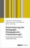 Prekarisierung der Pädagogik - Pädagogische Prekarisierung? (eBook, PDF)