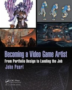 Becoming a Video Game Artist: From Portfolio Design to Landing the Job - Pearl, John