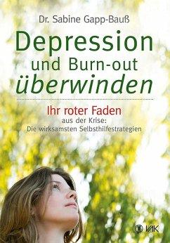 Depression und Burn-out überwinden - Gapp-Bauß, Sabine