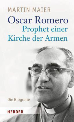 Oscar Romero - Prophet einer Kirche der Armen - Maier, Martin