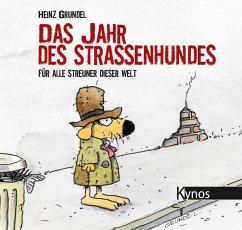 Das Jahr des Straßenhundes - Grundel, Heinz
