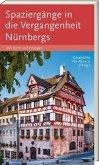 Spaziergänge in die Vergangenheit Nürnberg, Fürth, Erlangen