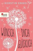 Wünsch dich glücklich (eBook, ePUB)