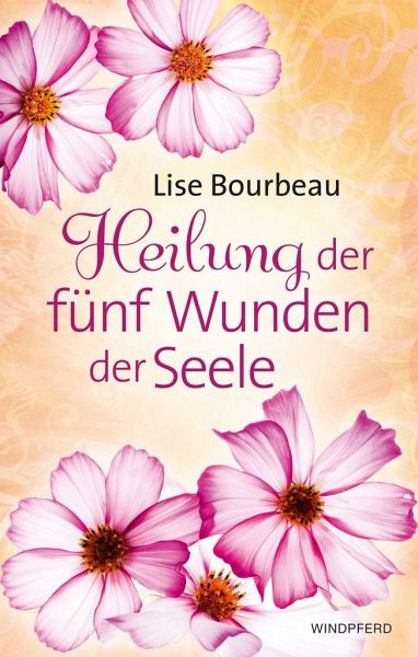 Heilung der fünf Wunden der Seele - Bourbeau, Lise