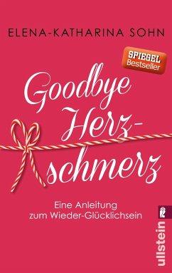 Goodbye Herzschmerz - Sohn, Elena-Katharina