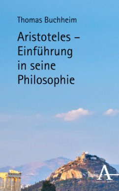 Aristoteles - Einführung in seine Philosophie - Buchheim, Thomas