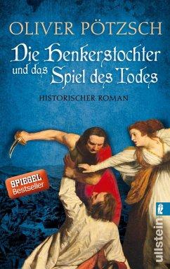 Die Henkerstochter und das Spiel des Todes / Henkerstochter Bd.6 - Pötzsch, Oliver