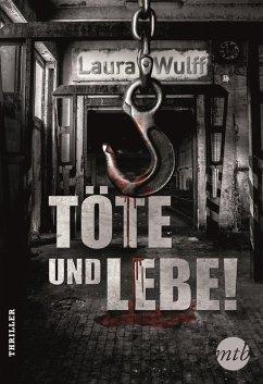 Töte und lebe! / Marie & Daniel Zucker Bd.3 (eB...