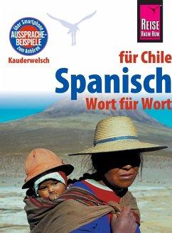 Spanisch für Chile - Wort für Wort: Kauderwelsch-Sprachführer von Reise Know-How (eBook, ePUB) - Witfeld, Enno