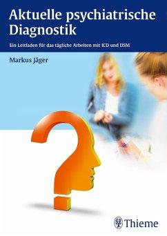 Aktuelle psychiatrische Diagnostik (eBook, PDF) - Jäger, Markus