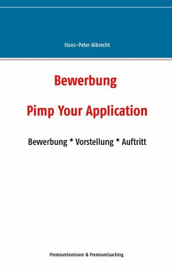 Bewerbung: Pimp Your Application (eBook, ePUB)