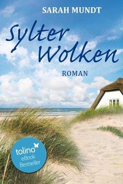 Sylter Wolken / Sylt-Trilogie Bd.1 (eBook, ePUB) - Mundt, Sarah