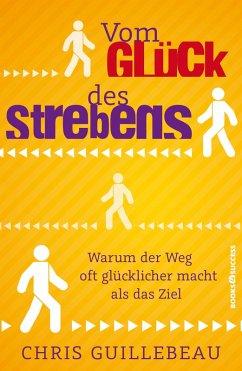 Vom Glück des Strebens (eBook, ePUB) - Guillebeau, Chris