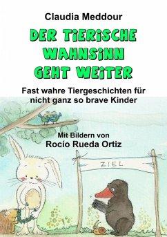 Der tierische Wahnsinn geht weiter (eBook, ePUB) - Meddour, Claudia