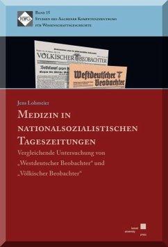 Medizin in nationalsozialistischen Tageszeitungen (eBook, PDF) - Lohmeier, Jens