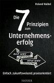 Die 7 Prinzipien zum Unternehmenserfolg (eBook, PDF)