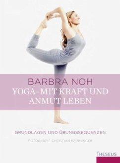 Yoga - Mit Kraft und Anmut leben (Restexemplar) - Noh, Barbra