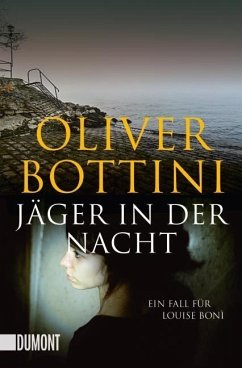 Jäger in der Nacht / Kommissarin Louise Boni Bd.4 - Bottini, Oliver