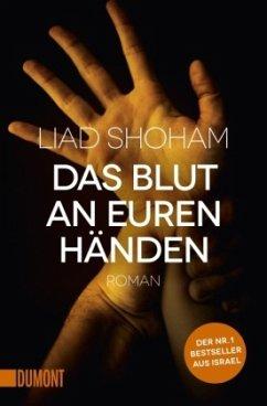 Das Blut an euren Händen / Tel Aviv-Thriller Bd.3 - Shoham, Liad