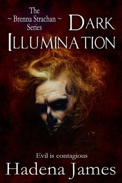 Dark Illumination (The Brenna Strachan Series, #2) (eBook, ePUB) - James, Hadena