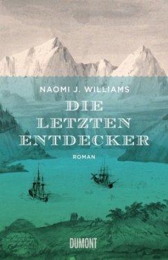 Die letzten Entdecker - Williams, Naomi J.