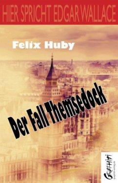 Der Fall Themsedock - Huby, Felix