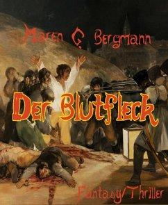 Der Blutfleck (eBook, ePUB) - Bergmann, Maren G.