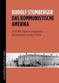 Das kommunistische Amerika - Stumberger, Rudolf
