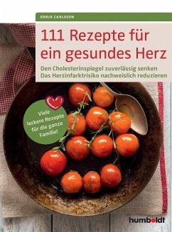 111 Rezepte für ein gesundes Herz - Carlsson, Sonja