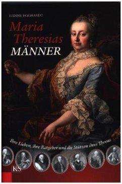 Maria Theresias Männer - Egghardt, Hanne