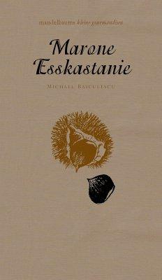 Maroni/Esskastanie - Baiculescu, Michael
