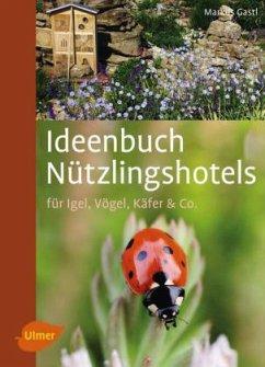 Ideenbuch Nützlingshotels - Gastl, Markus