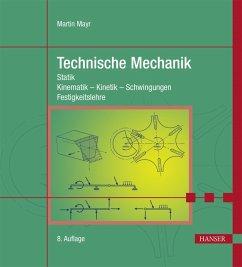 Technische Mechanik - Mayr, Martin
