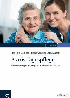 Praxis Tagespflege - Gablenz, Rebekka; Golletz, Heike; Staeber, Katja