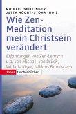 Wie Zen-Meditation mein Christstein verändert