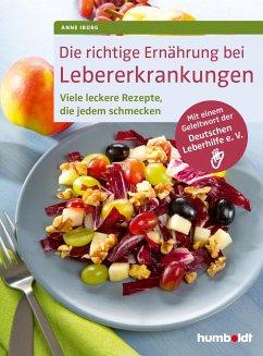 Die richtige Ernährung bei Lebererkrankungen - Iburg, Anne