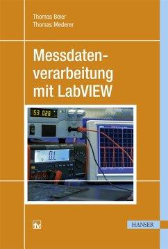 Messdatenverarbeitung mit LabVIEW - Beier, Thomas; Mederer, Thomas