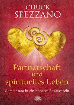 Partnerschaft und spirituelles Leben - Spezzano, Chuck
