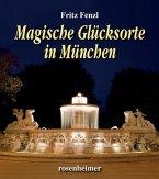 Magische Glücksorte in München