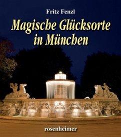 Magische Glücksorte in München - Fenzl, Fritz