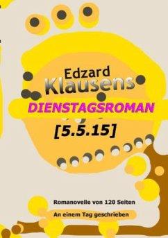Dienstagsroman [5.5.15] - Klausens, Edzard