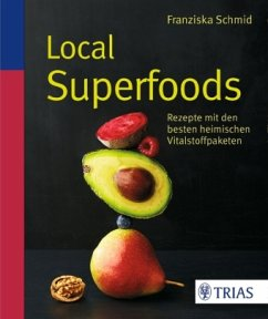 Local Superfoods - Schmid, Franziska