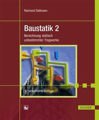 Baustatik 2 von raimond dallmann fachbuch for Baustatik grundlagen
